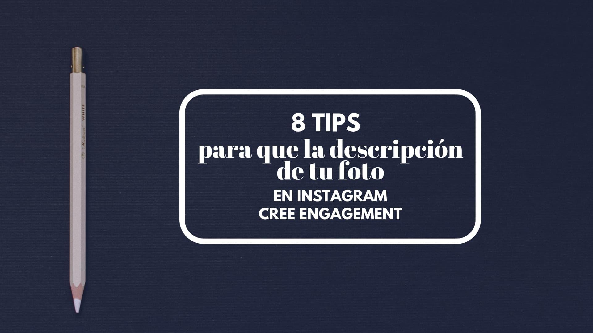 8 Tips Para Que La Descripción De Tu Foto En Instagram Cree